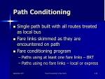 path conditioning
