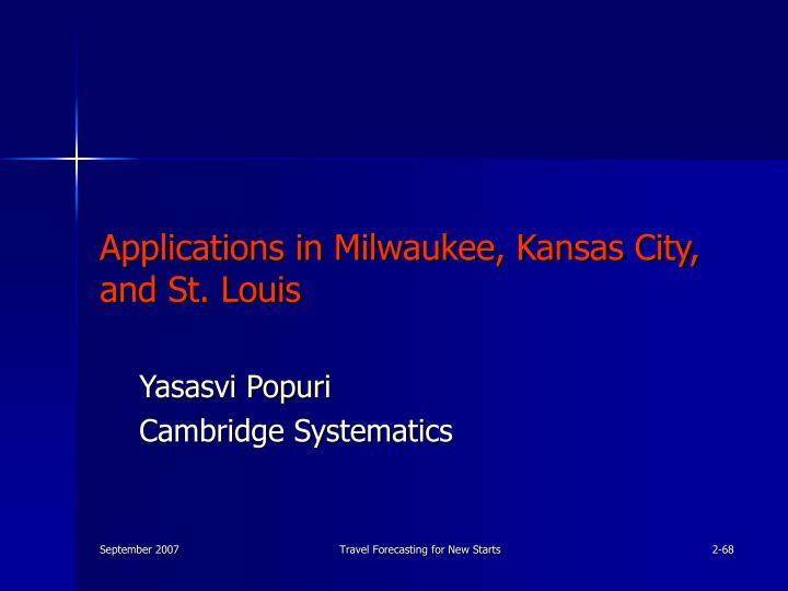 Applications in Milwaukee, Kansas City,