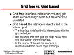 grid free vs grid based
