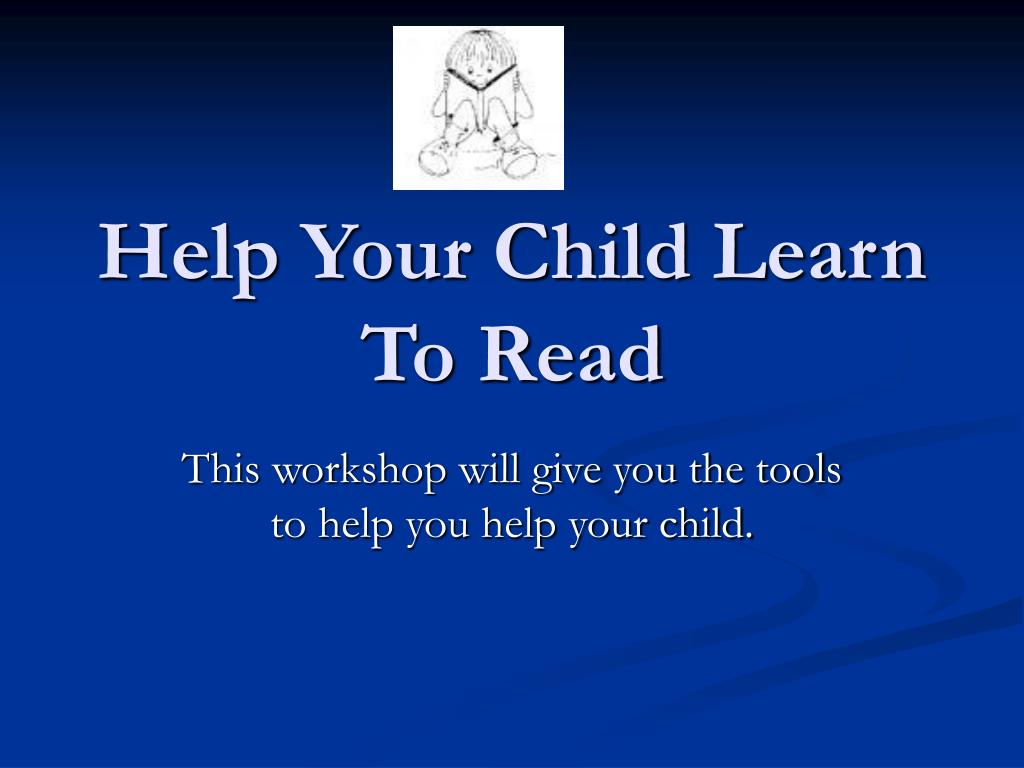 help your child learn to read l.