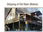 stripping of old stain before