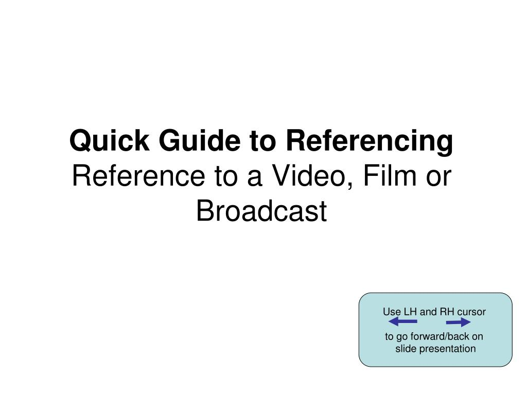 quick guide to referencing reference to a video film or broadcast l.