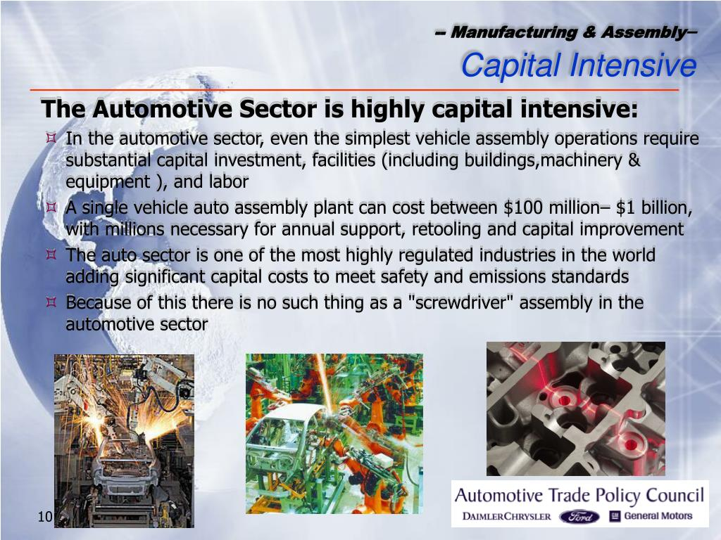 The Automotive Sector is highly capital intensive:
