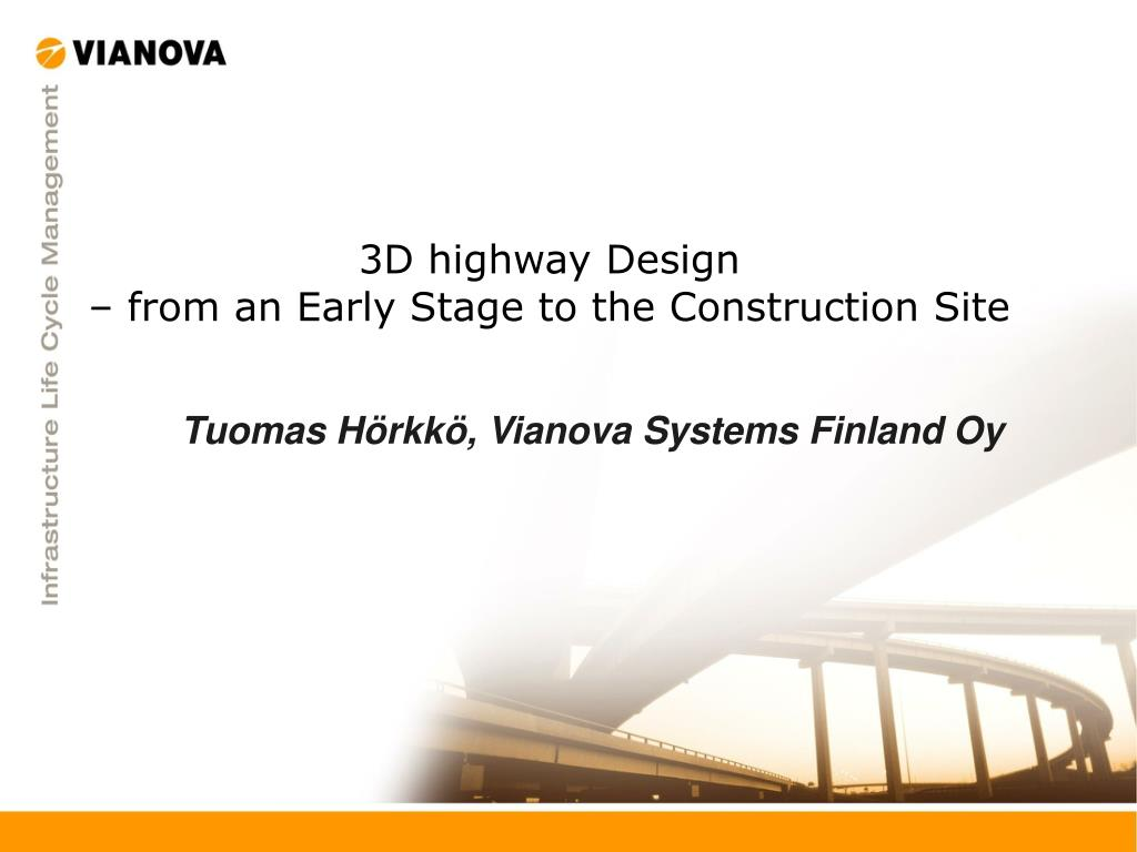 3d highway design from an early stage to the construction site l.