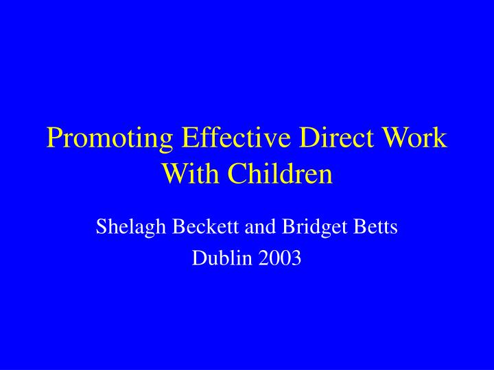 promoting effective direct work with children n.