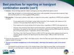 best practices for reporting on loan grant combination awards con t