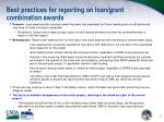 best practices for reporting on loan grant combination awards