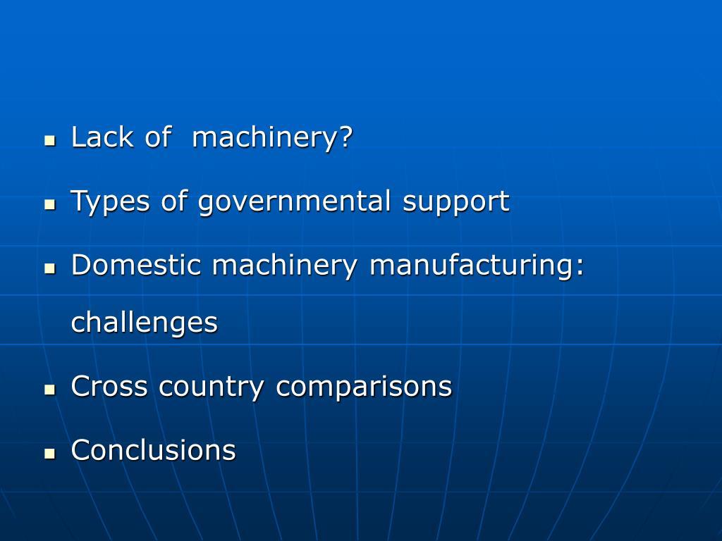 Lack of  machinery?