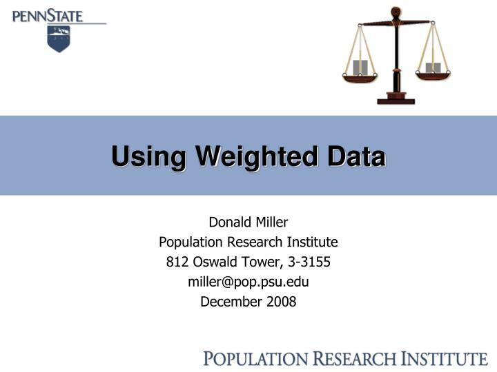 using weighted data n.