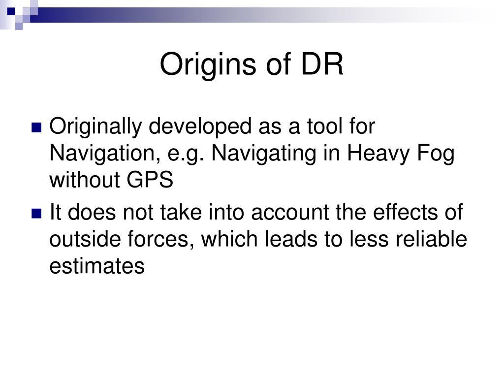 Origins of DR