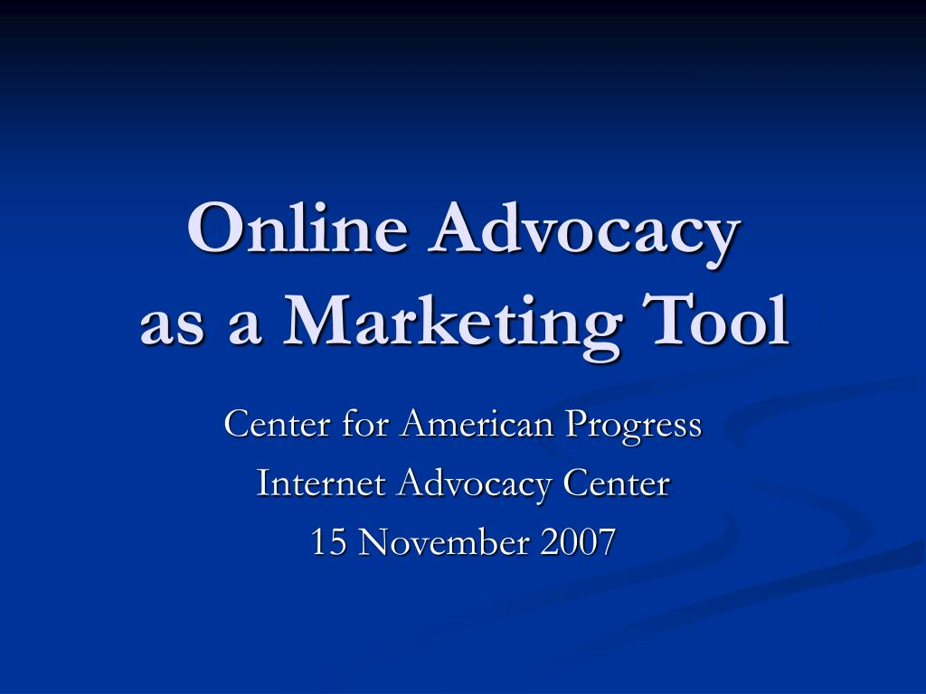 online advocacy as a marketing tool l.