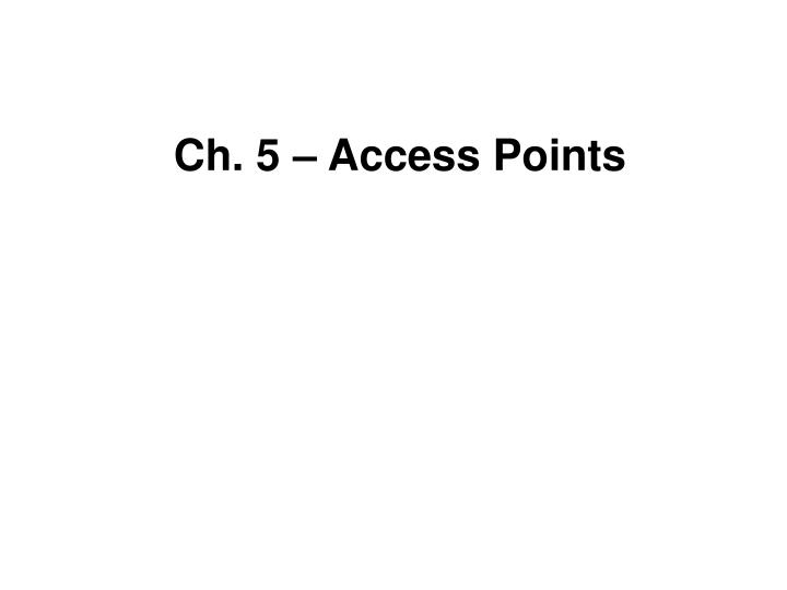Ch 5 access points