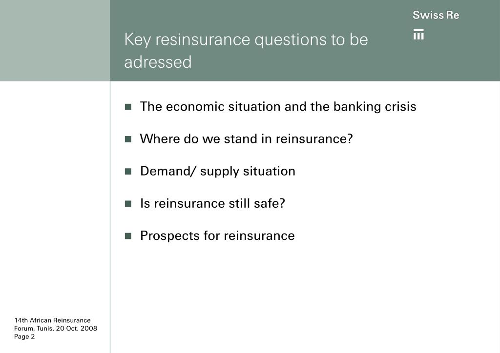 Key resinsurance questions to be adressed