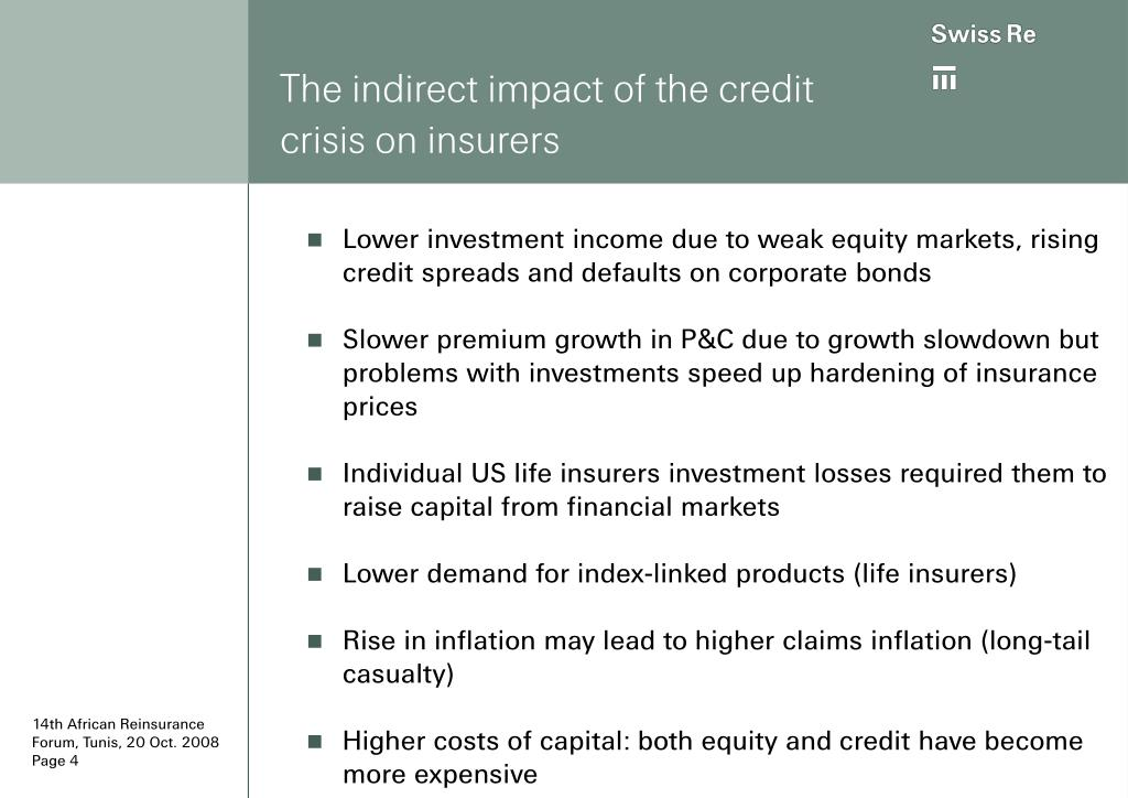 Lower investment income due to weak equity markets, rising credit spreads and defaults on corporate bonds
