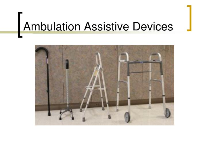 Ambulation Assistive Devices