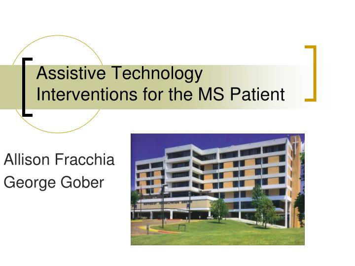 Assistive technology interventions for the ms patient