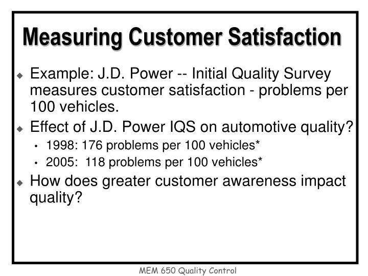 measurement of customer satisfaction Customer satisfaction measurement what our customers expect attention to their requirements and feedbacks robust processes embedding satisfaction requirements regular measurement of the level of satisfaction and monitoring of relevant indicators.