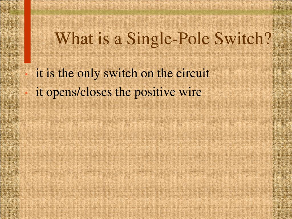 What is a Single-Pole Switch?