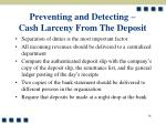 preventing and detecting cash larceny from the deposit