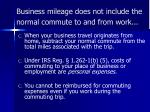 business mileage does not include the normal commute to and from work