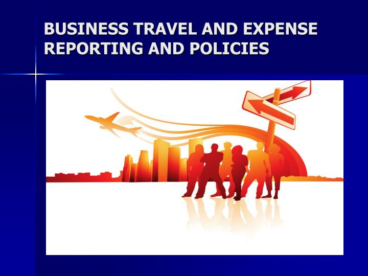 business travel and expense reporting and policies n.