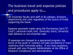 the business travel and expense policies and procedures apply to