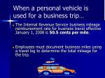 when a personal vehicle is used for a business trip