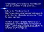 when possible travel expenses should be paid using the university p card continued1