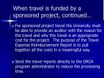 when travel is funded by a sponsored project continued1