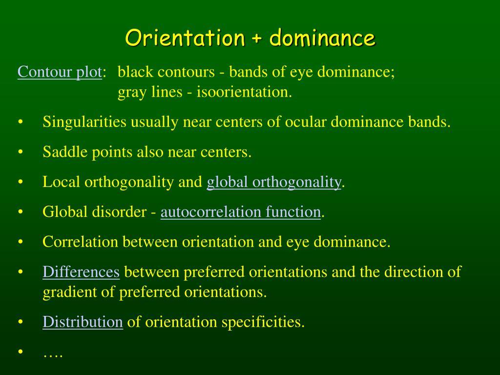 Orientation + dominance
