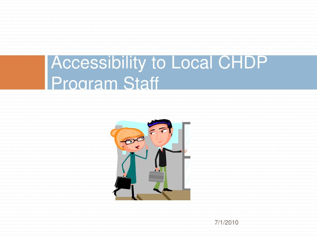 Accessibility to Local CHDP Program Staff