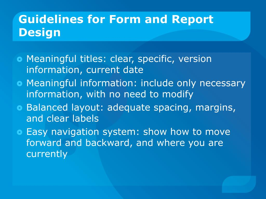 Guidelines for Form and Report Design