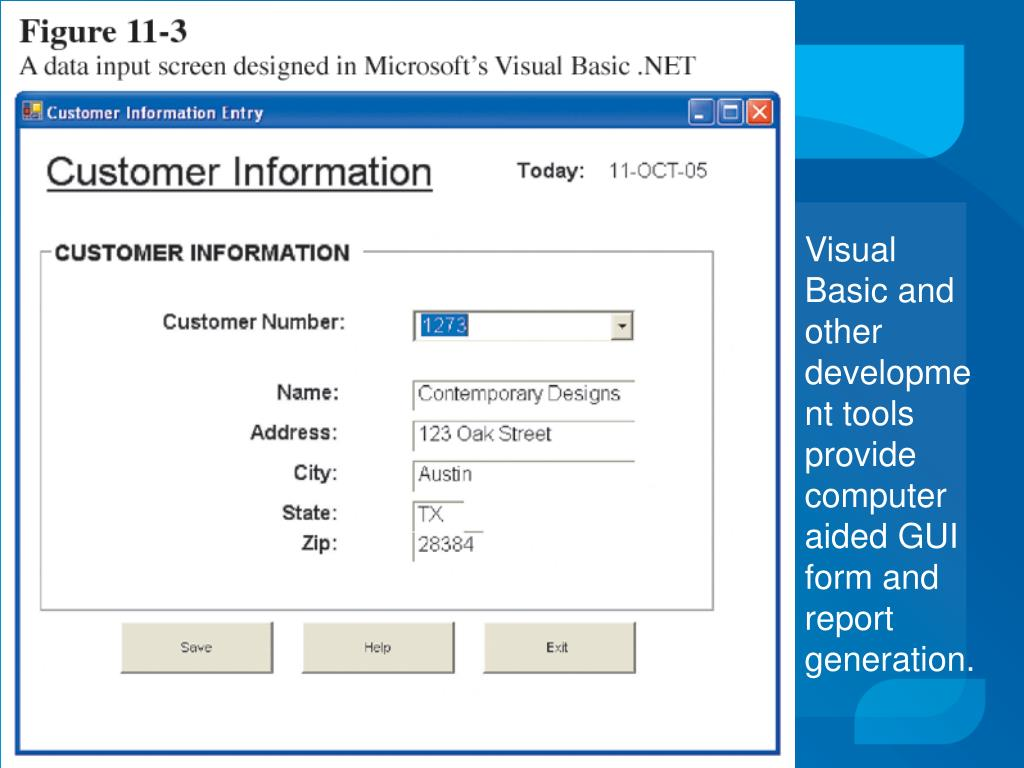 Visual Basic and other development tools provide computer aided GUI form and report generation.