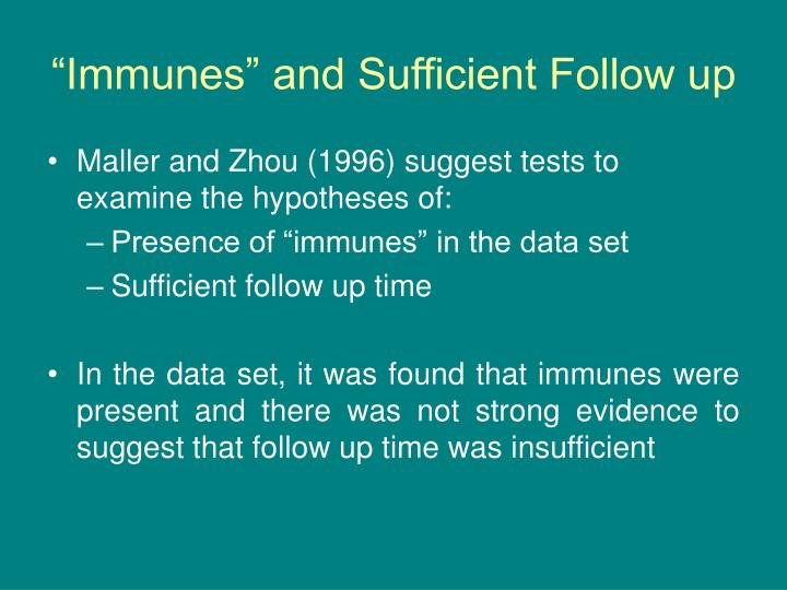 """Immunes"" and Sufficient Follow up"