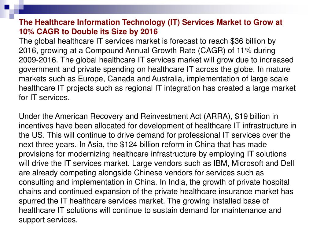 The Healthcare Information Technology (IT) Services Market to Grow at 10% CAGR to Double its Size by 2016