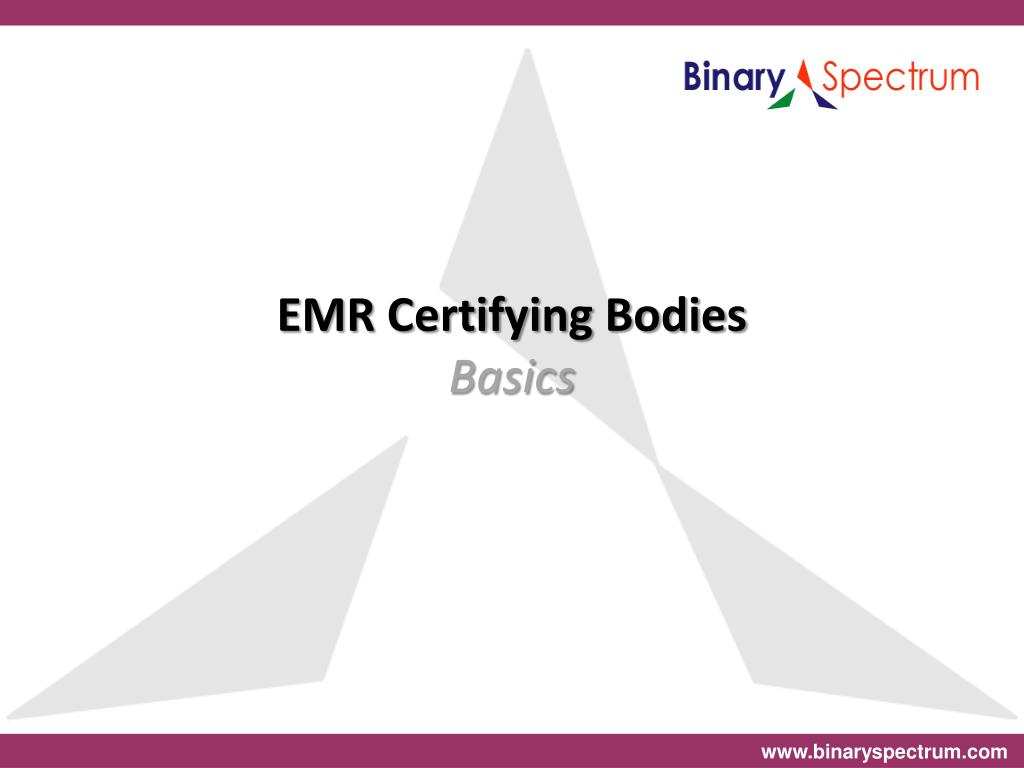 emr certifying bodies basics l.