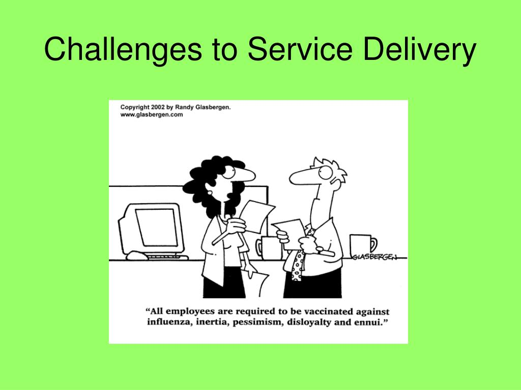 Challenges to Service Delivery