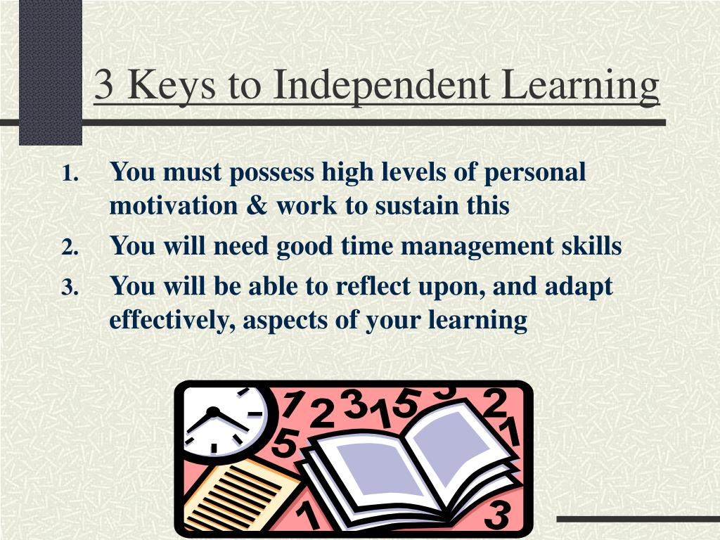 3 Keys to Independent Learning