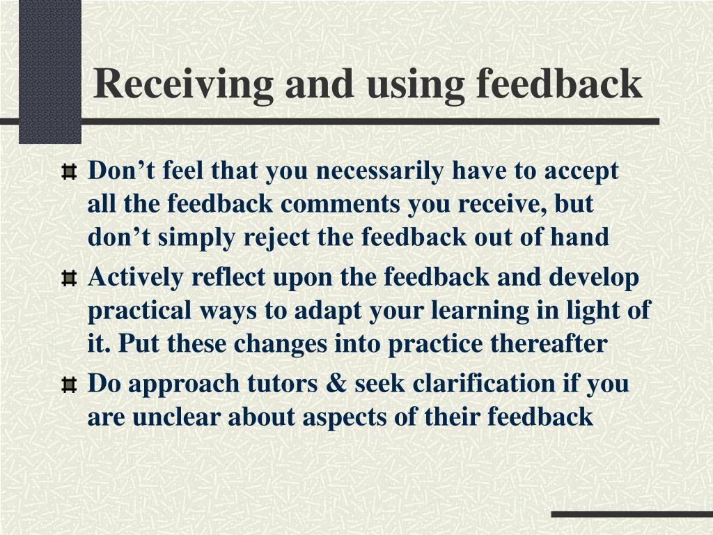 Receiving and using feedback