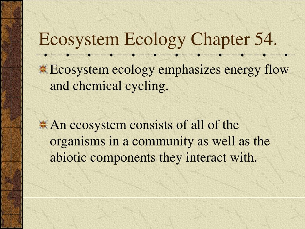ecosystem ecology chapter 54 l.