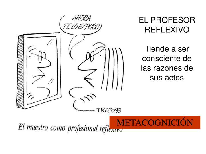 EL PROFESOR REFLEXIVO