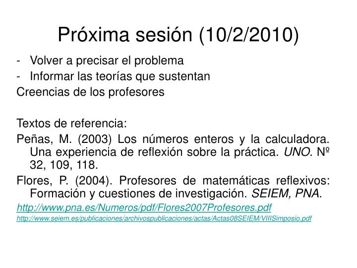 Próxima sesión (10/2/2010)