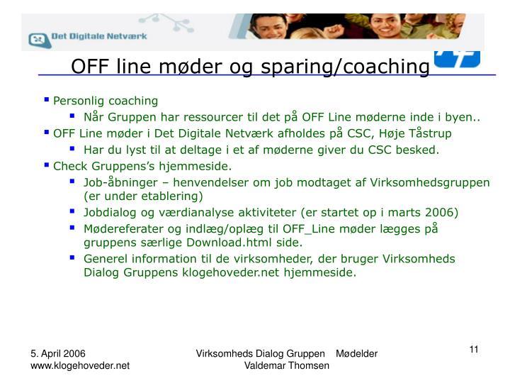OFF line møder og sparing/coaching