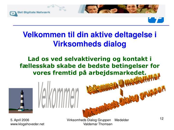 Velkommen til din aktive deltagelse i Virksomheds dialog