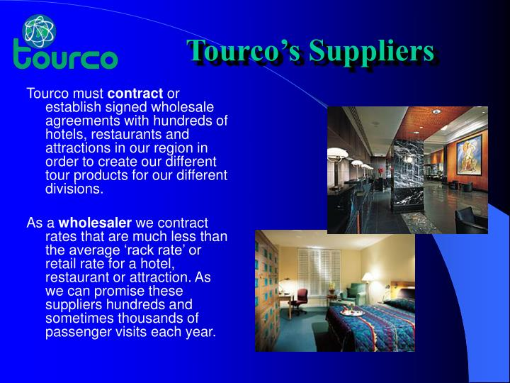 Tourco's Suppliers
