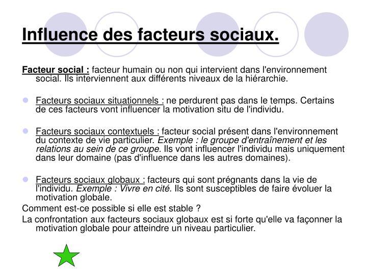 Influence des facteurs sociaux.