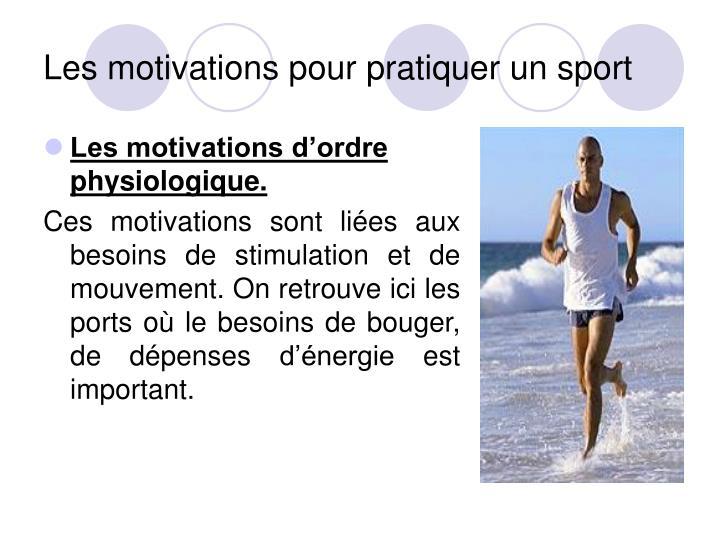 Les motivations d'ordre physiologique.