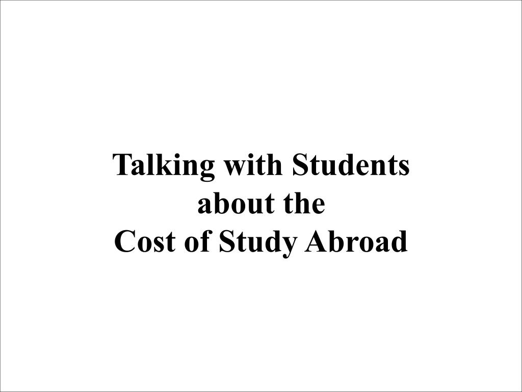 talking with students about the cost of study abroad l.