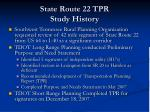 state route 22 tpr study history