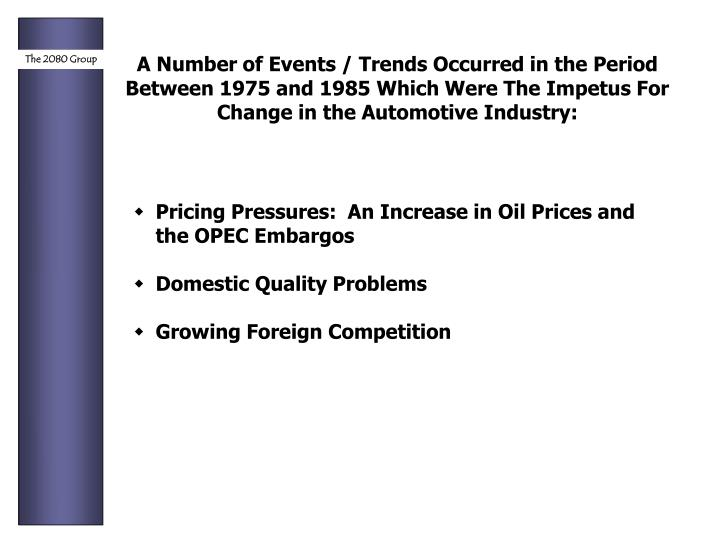 A Number of Events / Trends Occurred in the Period Between 1975 and 1985 Which Were The Impetus For ...